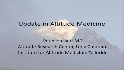 Advances in Altitude Medicine - Peter Hackett