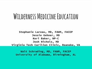 Wilderness Medical Student and Resident Education - Stephanie Lareau