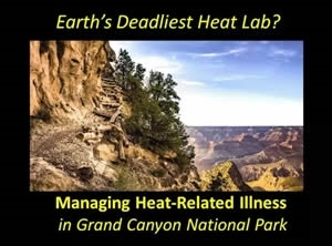 Earth's Deadliest Heat Lab? Managing Heat-Related Illness in the Grand Canyon - Tom Myers