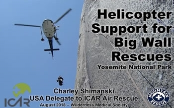 Yosemite Helicopter Rescue on Big Walls - Charley Shimanski
