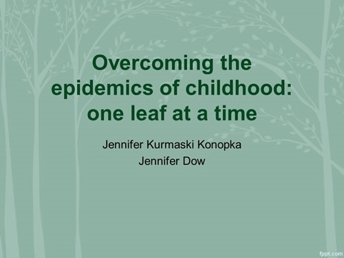 Getting Rid of Pediatric Epidemics of Mental Health Ailments and Obesity - Jennifer Konopka, Jennifer Dow
