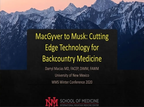 McGyver to Musk-Cutting Edge Technology for Backcountry Medicine - Darryl Macias