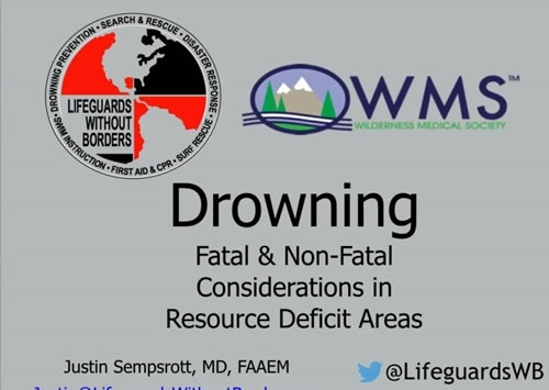 Drowning: Fatal and Non Fatal Considerations in Resource Deficit Areas - Justin Sempsrott