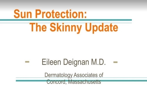 Sun Protection: The Skinny Update - Eileen Deignan