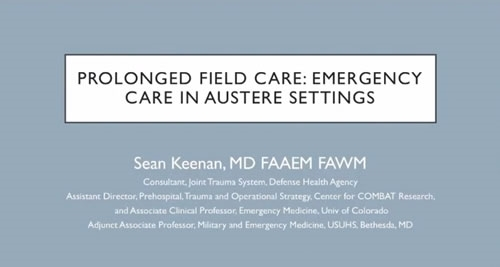Prolonged Field Care: Emergency Care in Austere Settings  - Sean Keenan