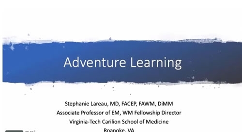 Adventure Learning: A New Classroom for Wilderness Medicine Education - Stephanie Lareau
