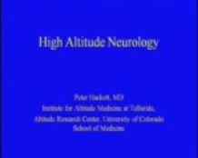 The Hypoxic Brain, High Altitude and Neurological Problems - Peter Hackett