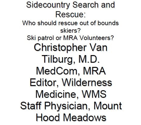 Sidecountry Rescue: Who Should Respond to Out-of-Bounds Rescue? - Safety and Legal Implications - Van Tilburg