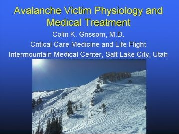 Avalanche Victim Physiology and Medical Treatment - Grissom