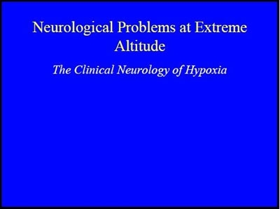 Neurological Problems at Extreme Altitude - Charlie Clarke