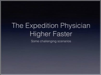 Expedition Medicine: Higher and Faster - Tony Islas