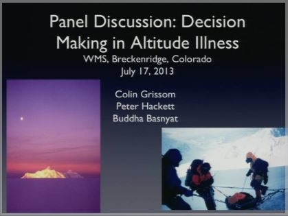 Decision Making in Altitude Illness Panel Discussion - Peter Hackett, Colin Grissom, Buddha Basnyat