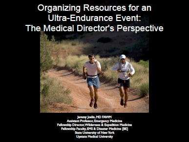 Organizing Resources for an Ultra-Endurance Event: The Medical Director's Perspective - Jeremy Joslin