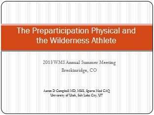 The Preparticipation Physical and the Wilderness Athlete - Aaron Campbell