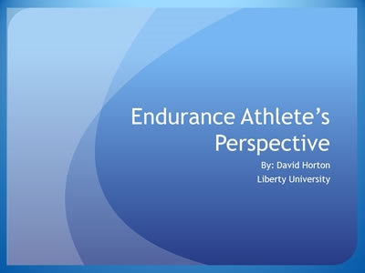 Endurance Athletes Perspective - David Horton