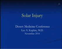 Solar Injury: Prevention and Treatment - Lee Kaplan