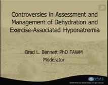 Controversies in Assessment and Management of Dehydration and EAH - Bennett, Kenefick, Islas, Hoffman, Myers, Otten