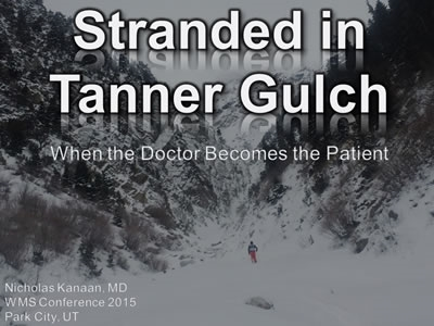 Stranded in Tanner Gulch: When the Doctor Becomes the Patient. - Nic Kanaan