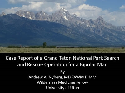 Grand Teton National Park Search and Rescue Operation for a Bipolar Man - Andrew Nyberg