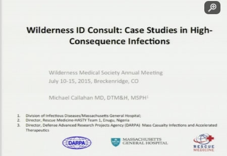 Wilderness ID Consult: Case studies in high consequence Infections - Michael Callahan