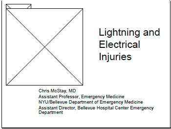Electrical Injuries - Physics, Injury Patterns, Treatment and Admission Decisions, McStay