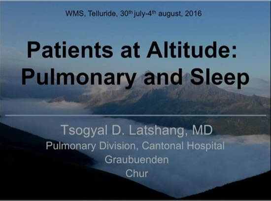 Patients at Altitude: Pulmonary and Sleep - Tsogyal Latshang