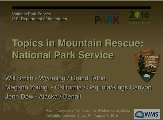 Topics in Mountain Rescue: US National Parks - Will Smith, Megann Young, Jenn Dow