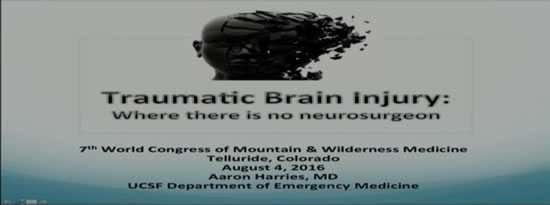 Traumatic Brain Injury: Where There is no Neurosurgeon - Aaron Harries