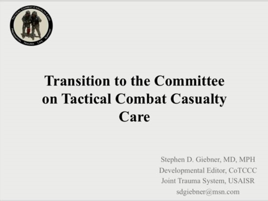 Transition to the Committee on Tactical Combat Casualty Care - Steve Giebner