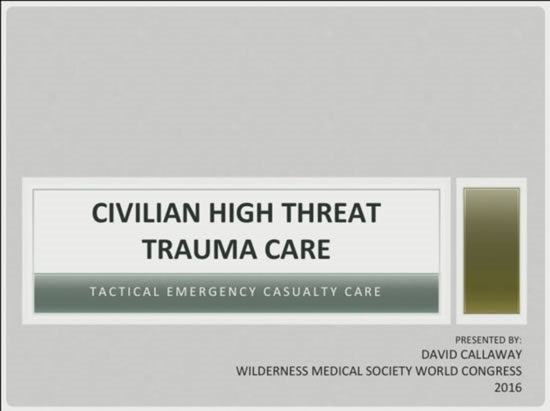 Civilian Tactical Emergency Casualty Care: Hartford Consensus III - David Callaway